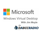 Microsoft Windows Virtual Desktop (WVD) Talk with Jim Moyle – Podcast Episode 316